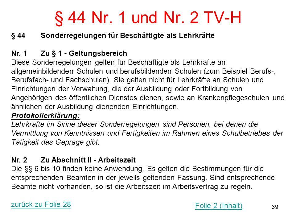 § 44 Nr. 1 und Nr. 2 TV-H § 44 Sonderregelungen für Beschäftigte als Lehrkräfte. Nr. 1 Zu § 1 - Geltungsbereich.
