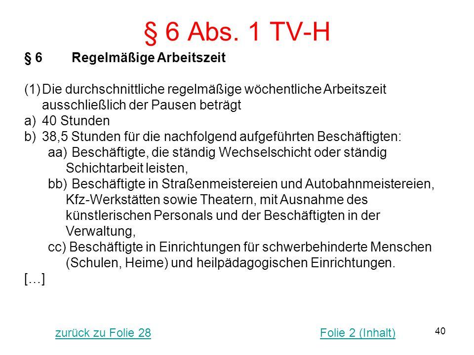 § 6 Abs. 1 TV-H § 6 Regelmäßige Arbeitszeit