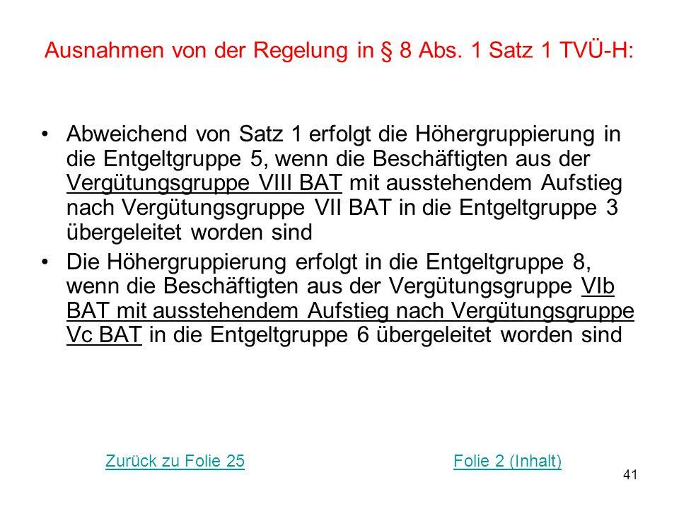 Ausnahmen von der Regelung in § 8 Abs. 1 Satz 1 TVÜ-H: