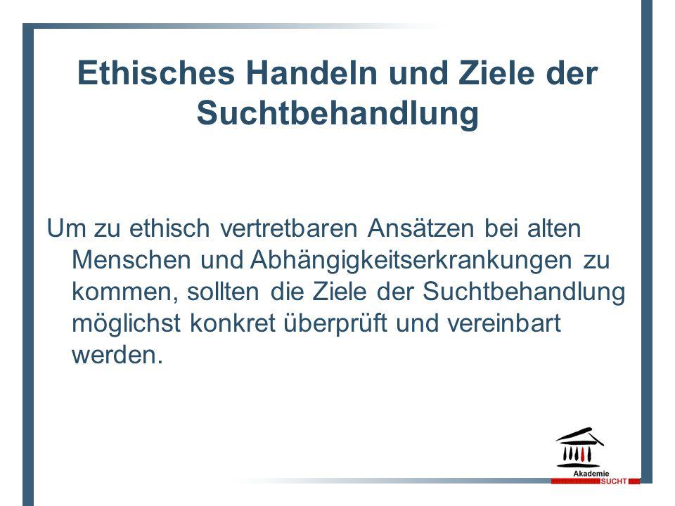 Ethisches Handeln und Ziele der Suchtbehandlung