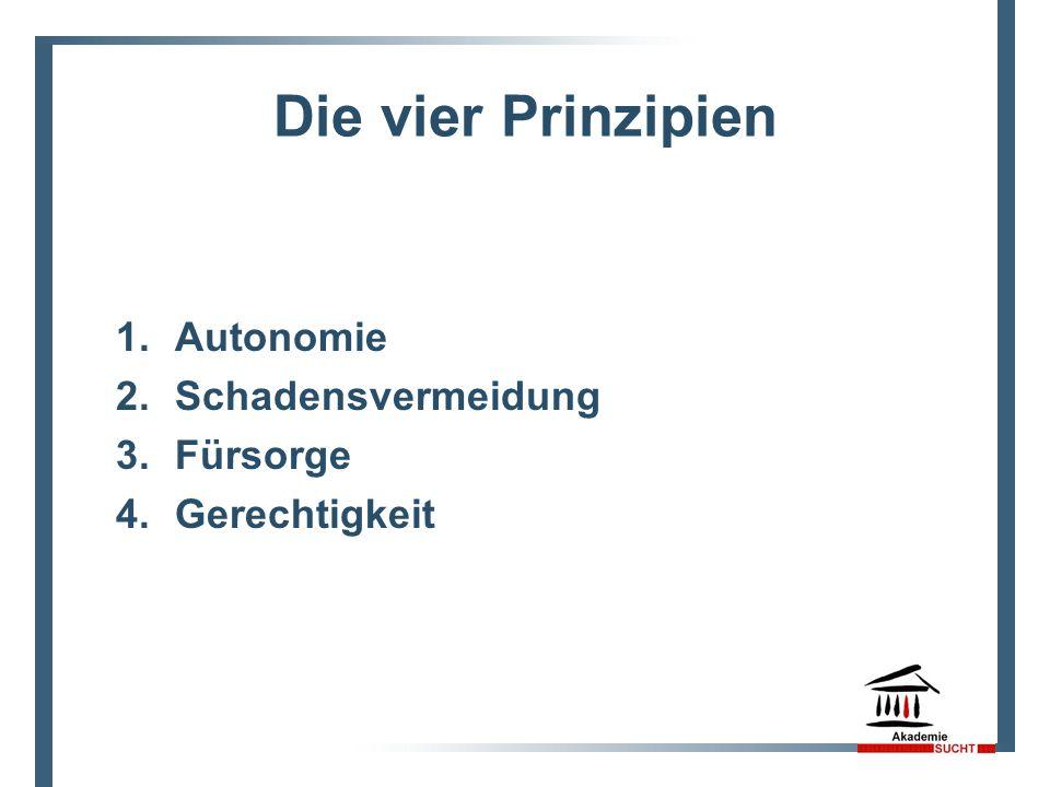 Die vier Prinzipien Autonomie Schadensvermeidung Fürsorge