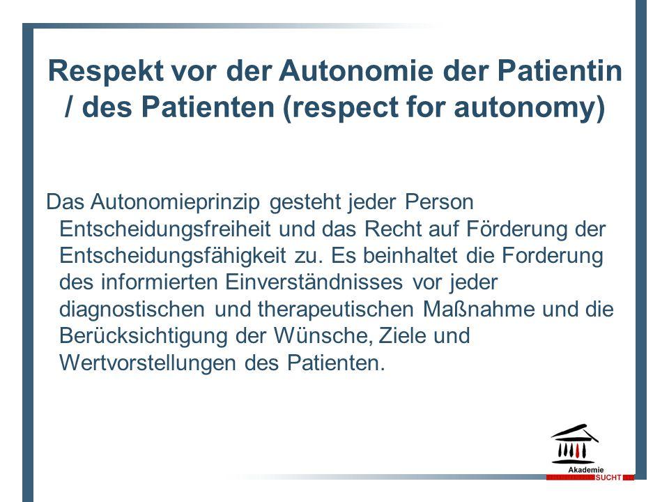 8 Respekt vor der Autonomie der Patientin / des Patienten (respect for autonomy)