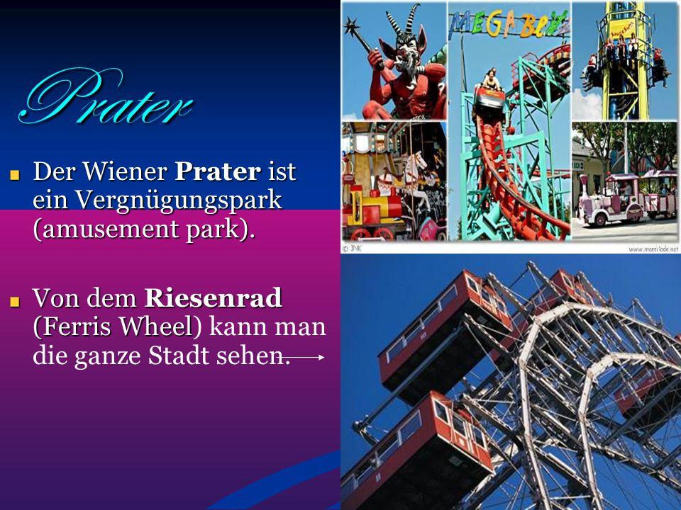 Prater Der Wiener Prater ist ein Vergnügungspark (amusement park).