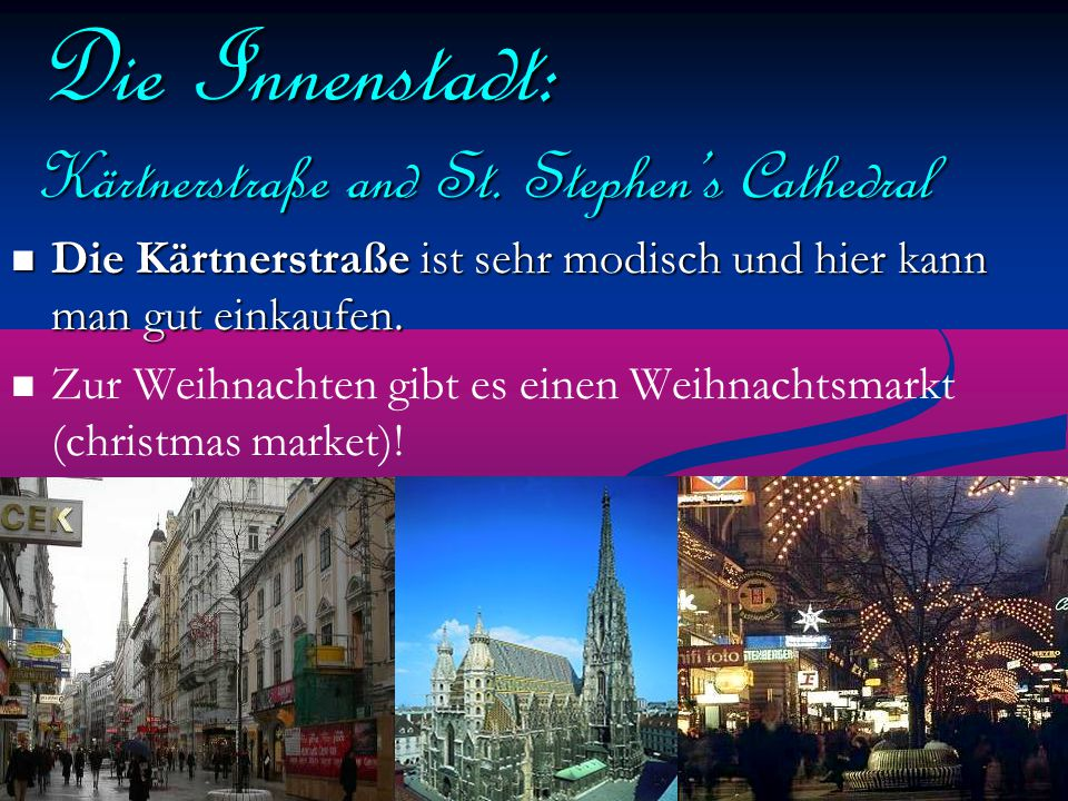 Die Innenstadt: Kärtnerstraße and St. Stephen's Cathedral