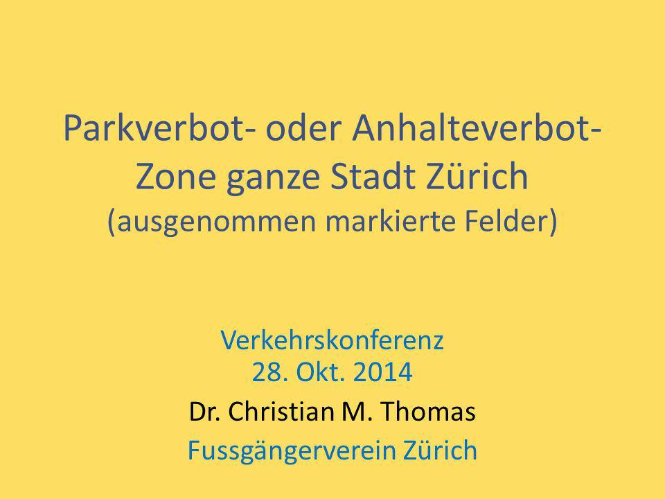Parkverbot- oder Anhalteverbot-Zone ganze Stadt Zürich (ausgenommen markierte Felder)