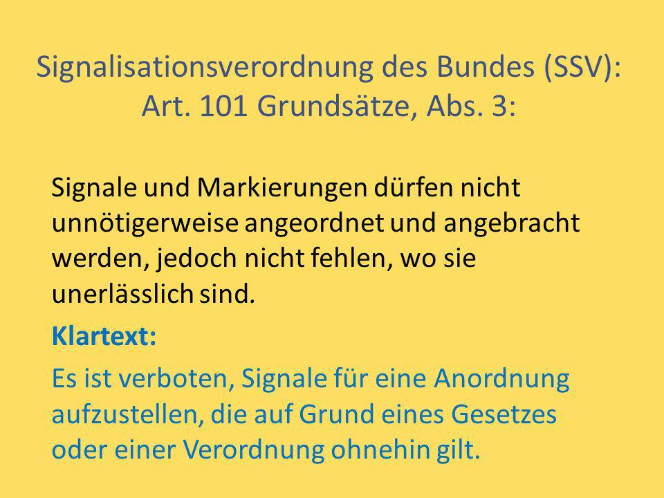 Signalisationsverordnung des Bundes (SSV): Art. 101 Grundsätze, Abs. 3: