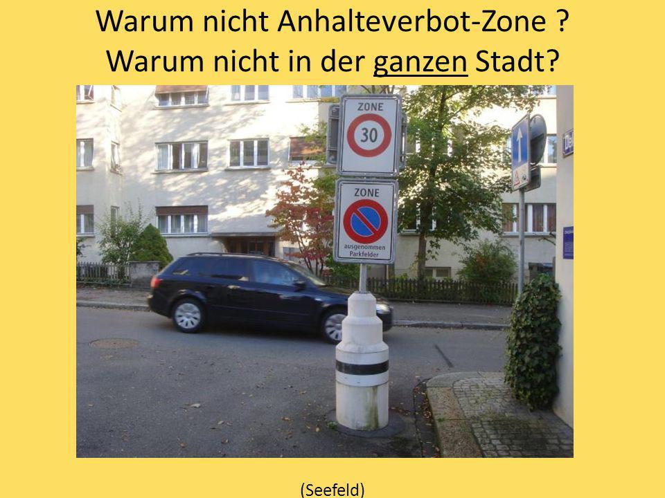 Warum nicht Anhalteverbot-Zone Warum nicht in der ganzen Stadt