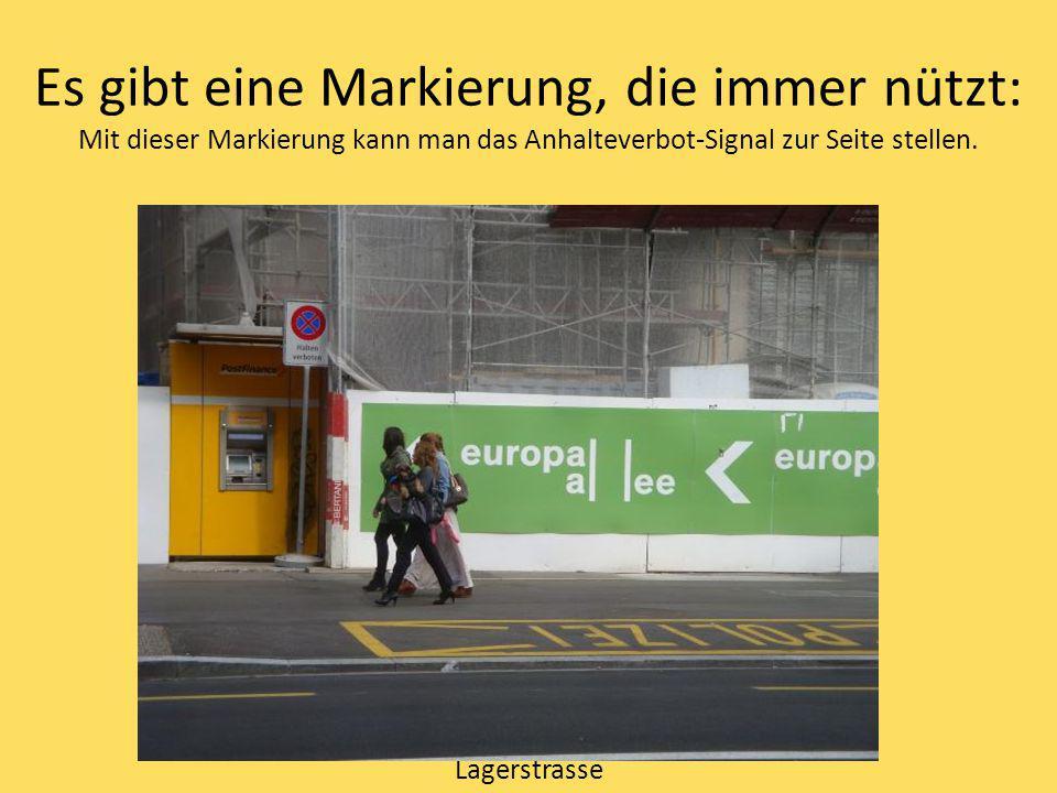 Es gibt eine Markierung, die immer nützt: Mit dieser Markierung kann man das Anhalteverbot-Signal zur Seite stellen.