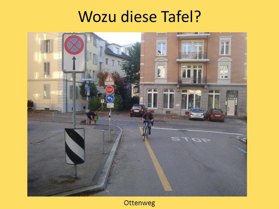 Wozu diese Tafel Ottenweg