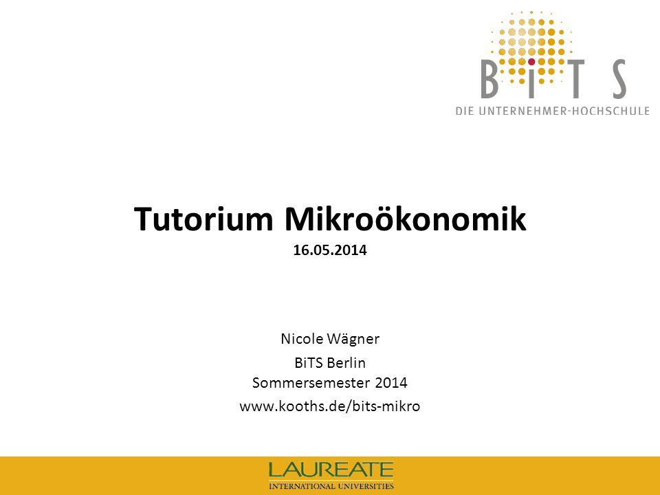 Tutorium Mikroökonomik 16.05.2014