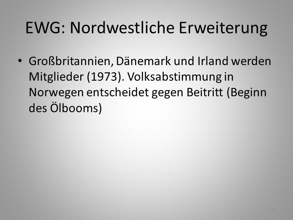EWG: Nordwestliche Erweiterung