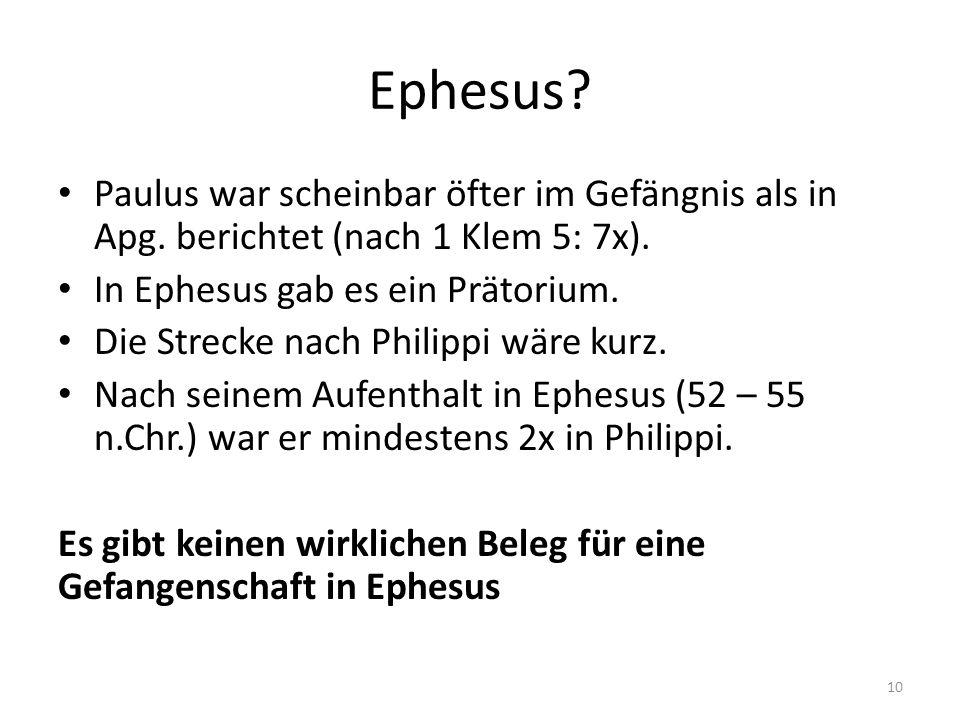 Ephesus Paulus war scheinbar öfter im Gefängnis als in Apg. berichtet (nach 1 Klem 5: 7x). In Ephesus gab es ein Prätorium.