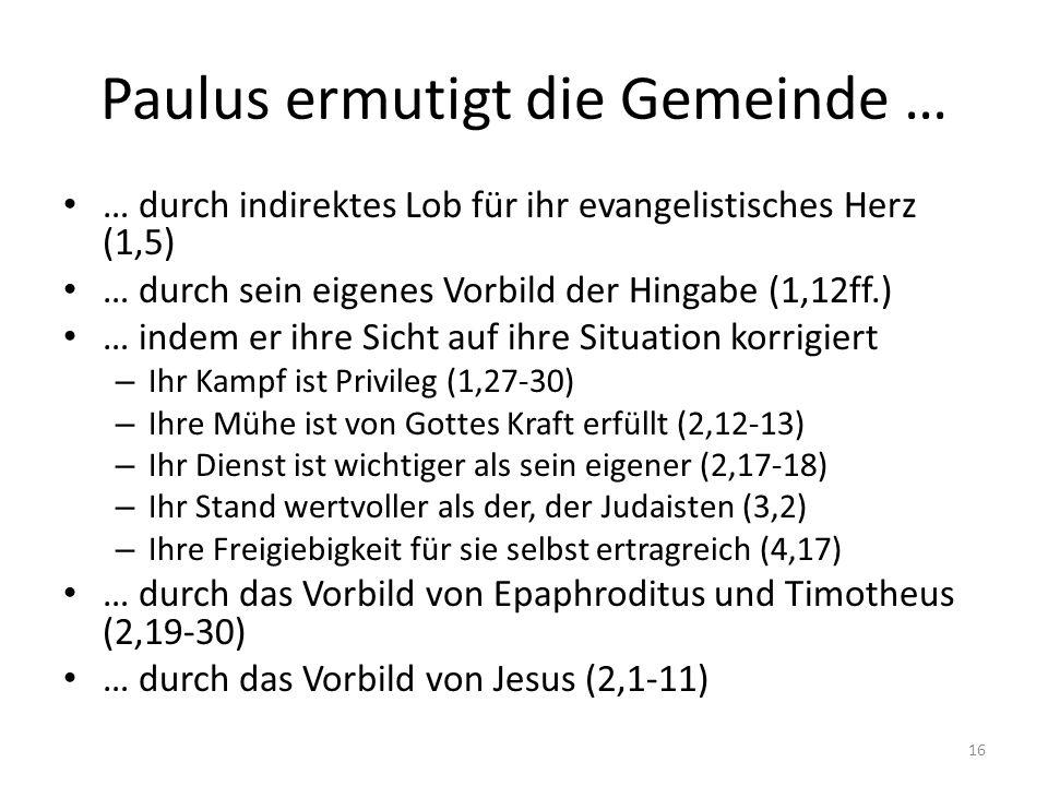 Paulus ermutigt die Gemeinde …
