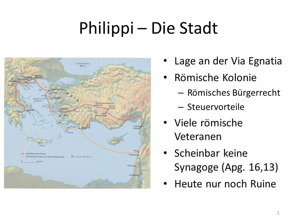 Philippi – Die Stadt Lage an der Via Egnatia Römische Kolonie