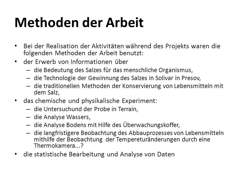 Methoden der Arbeit Bei der Realisation der Aktivitäten während des Projekts waren die folgenden Methoden der Arbeit benutzt: