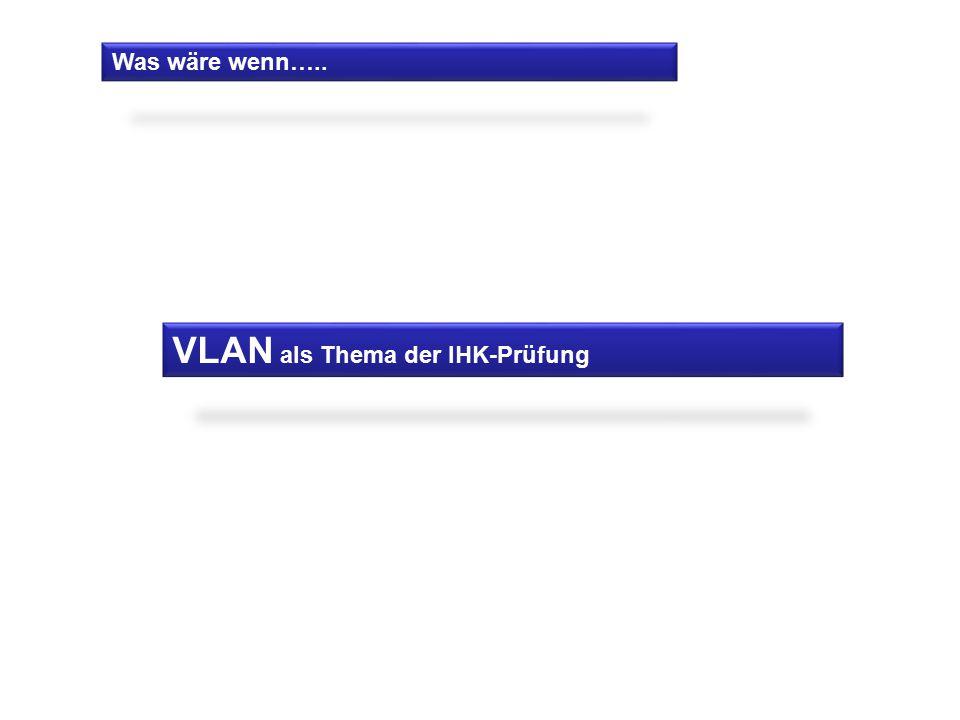 VLAN als Thema der IHK-Prüfung