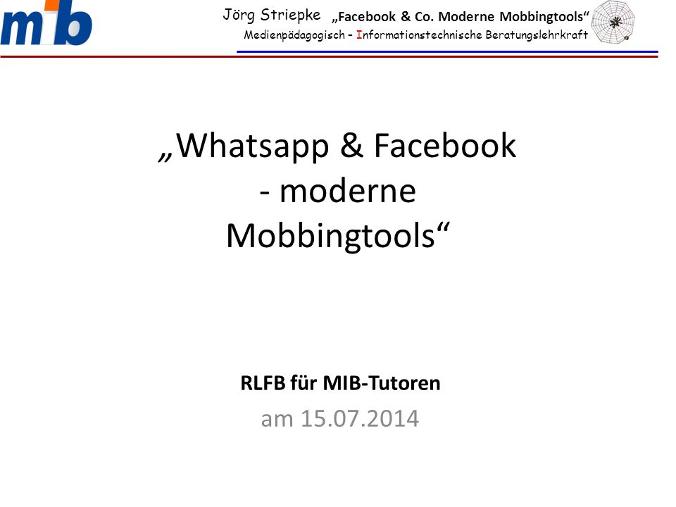 """Whatsapp & Facebook - moderne Mobbingtools"