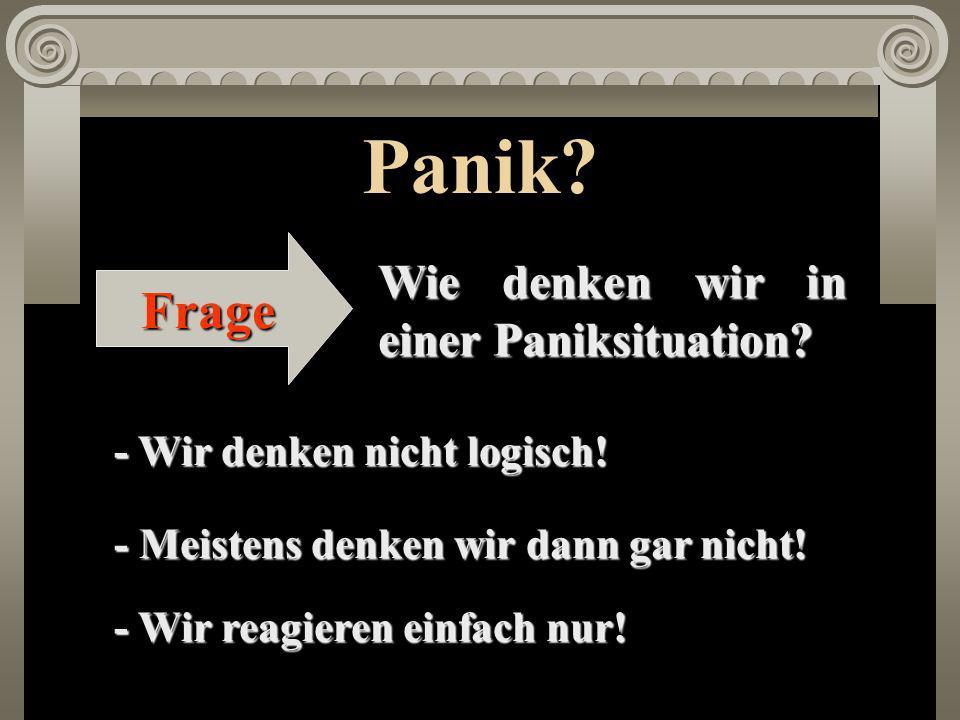 Panik Frage Wie denken wir in einer Paniksituation