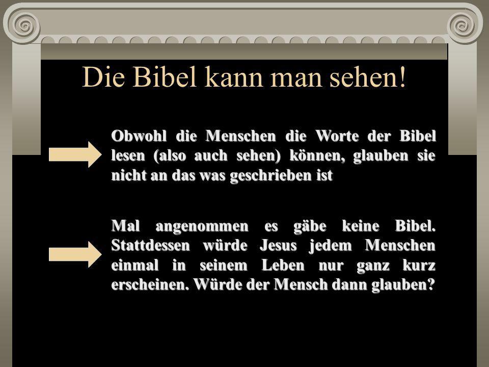 Die Bibel kann man sehen!