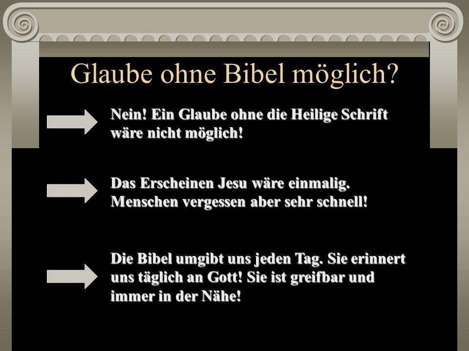 Glaube ohne Bibel möglich