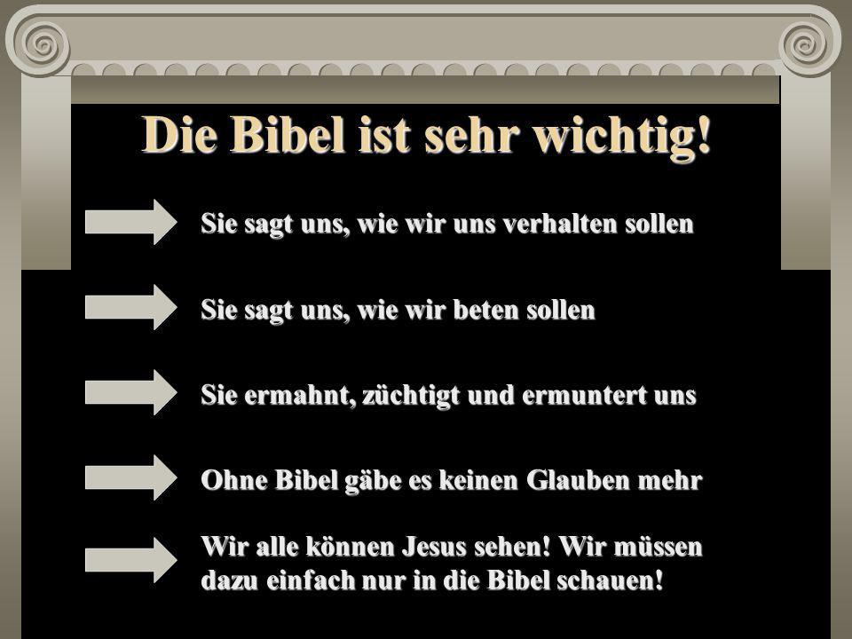 Die Bibel ist sehr wichtig!