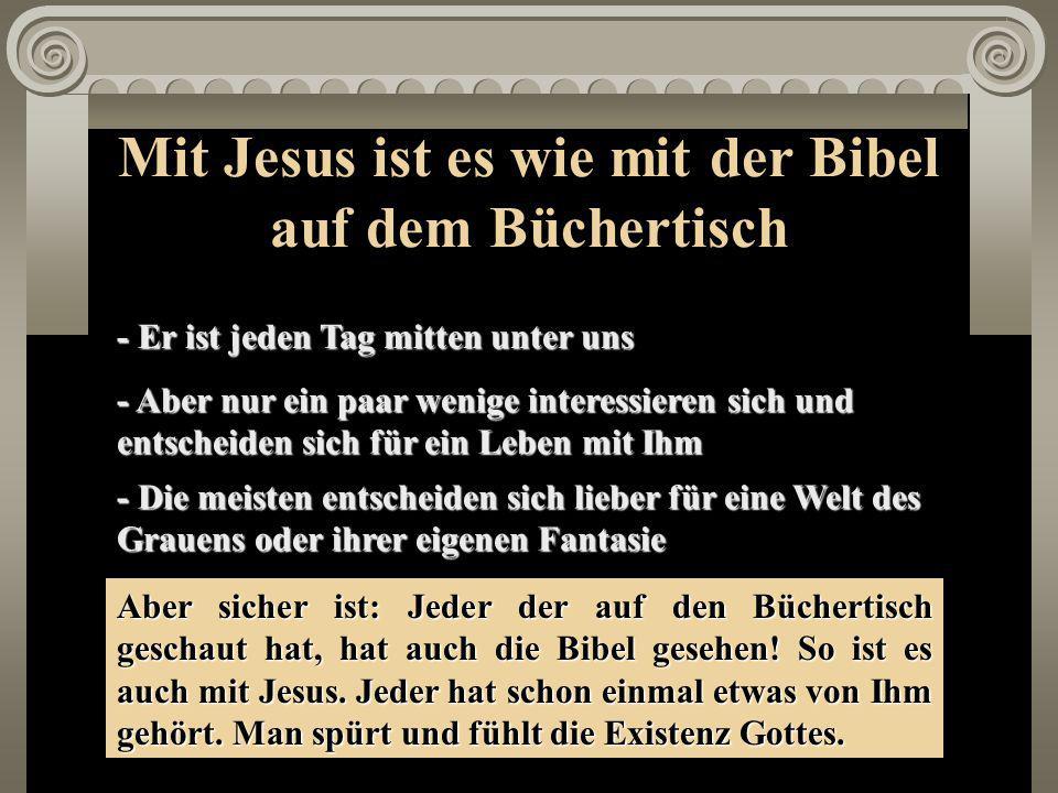 Mit Jesus ist es wie mit der Bibel auf dem Büchertisch