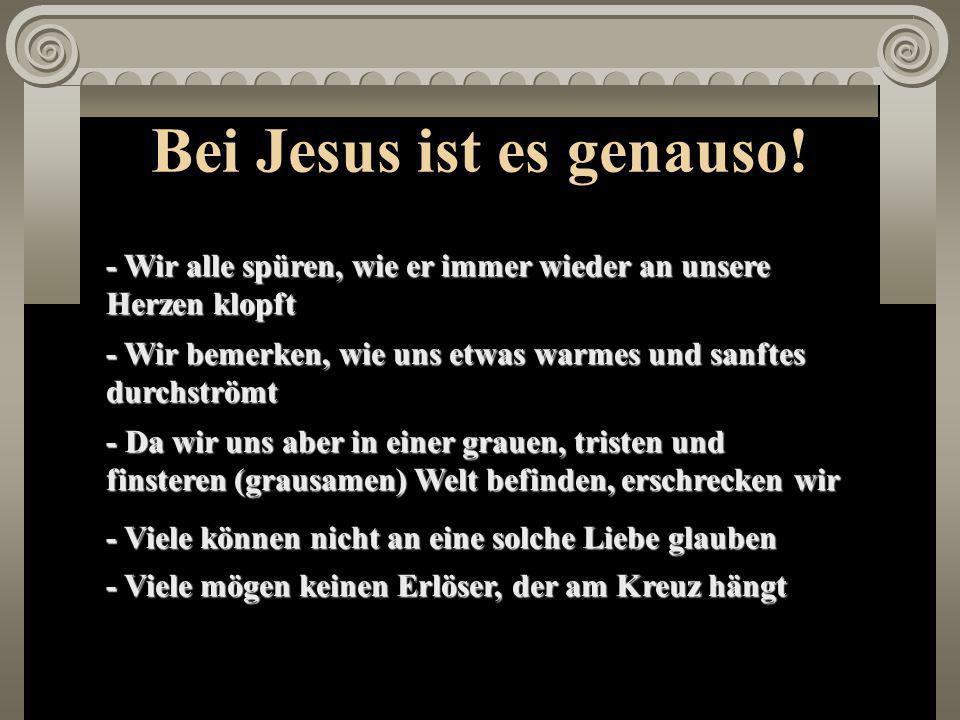 Bei Jesus ist es genauso!