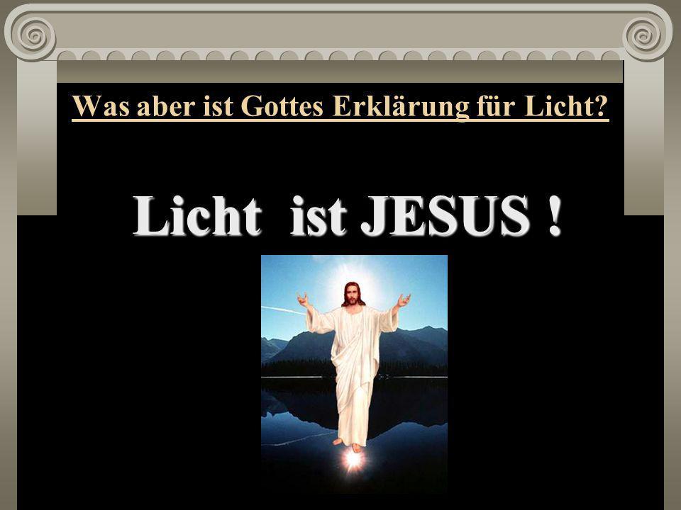 Was aber ist Gottes Erklärung für Licht