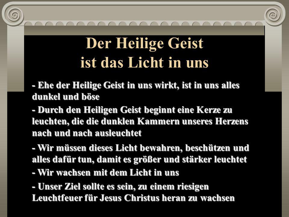 Der Heilige Geist ist das Licht in uns