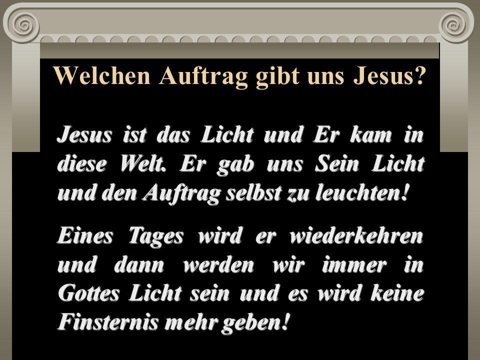 Welchen Auftrag gibt uns Jesus