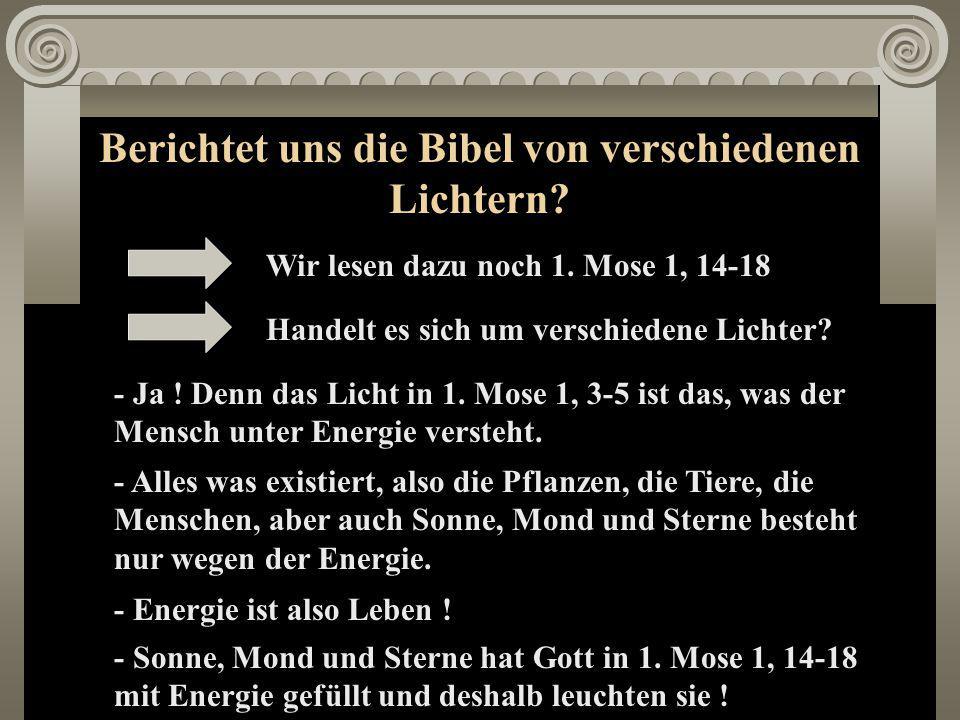 Berichtet uns die Bibel von verschiedenen Lichtern