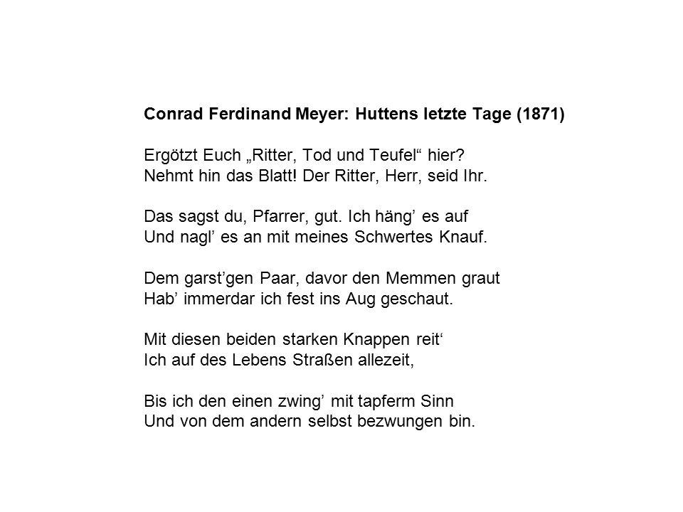 """Conrad Ferdinand Meyer: Huttens letzte Tage (1871) Ergötzt Euch """"Ritter, Tod und Teufel hier."""