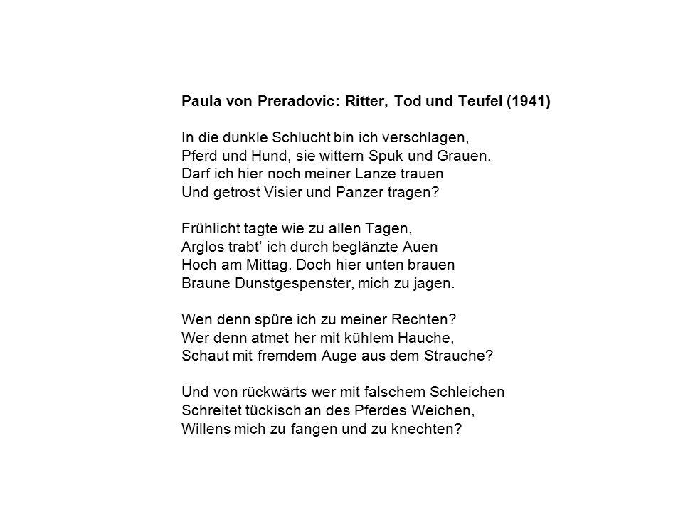 Paula von Preradovic: Ritter, Tod und Teufel (1941) In die dunkle Schlucht bin ich verschlagen, Pferd und Hund, sie wittern Spuk und Grauen.
