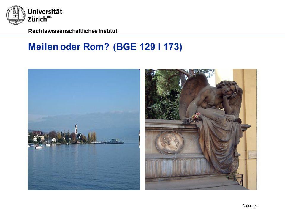 Meilen oder Rom (BGE 129 I 173)