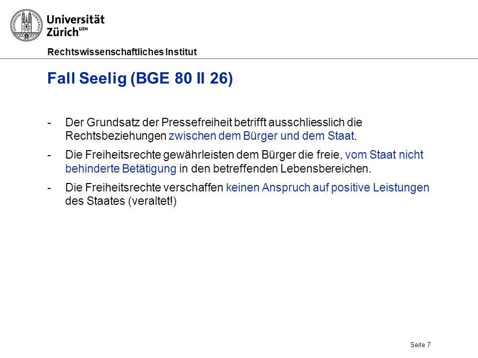 Fall Seelig (BGE 80 II 26) Der Grundsatz der Pressefreiheit betrifft ausschliesslich die Rechtsbeziehungen zwischen dem Bürger und dem Staat.