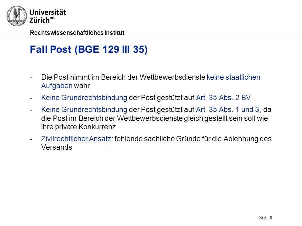Fall Post (BGE 129 III 35) Die Post nimmt im Bereich der Wettbewerbsdienste keine staatlichen Aufgaben wahr.