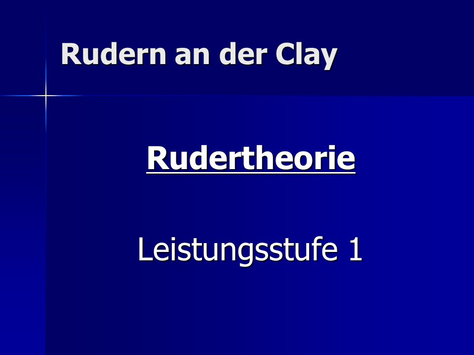 Rudern an der Clay Rudertheorie Leistungsstufe 1