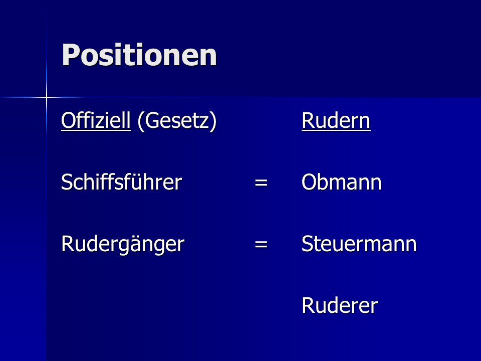 Positionen Offiziell (Gesetz) Rudern Schiffsführer = Obmann