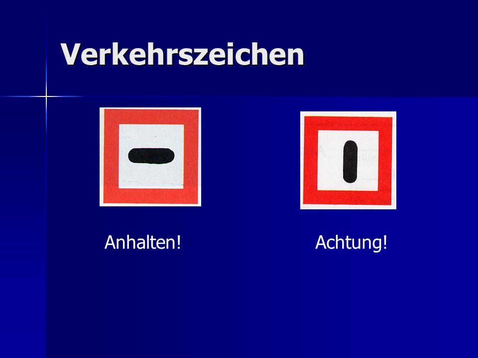 Verkehrszeichen Anhalten! Achtung!