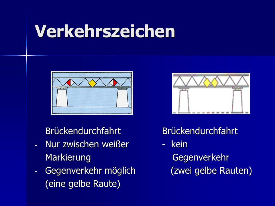 Verkehrszeichen Brückendurchfahrt Brückendurchfahrt