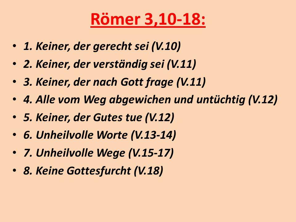 Römer 3,10-18: 1. Keiner, der gerecht sei (V.10)