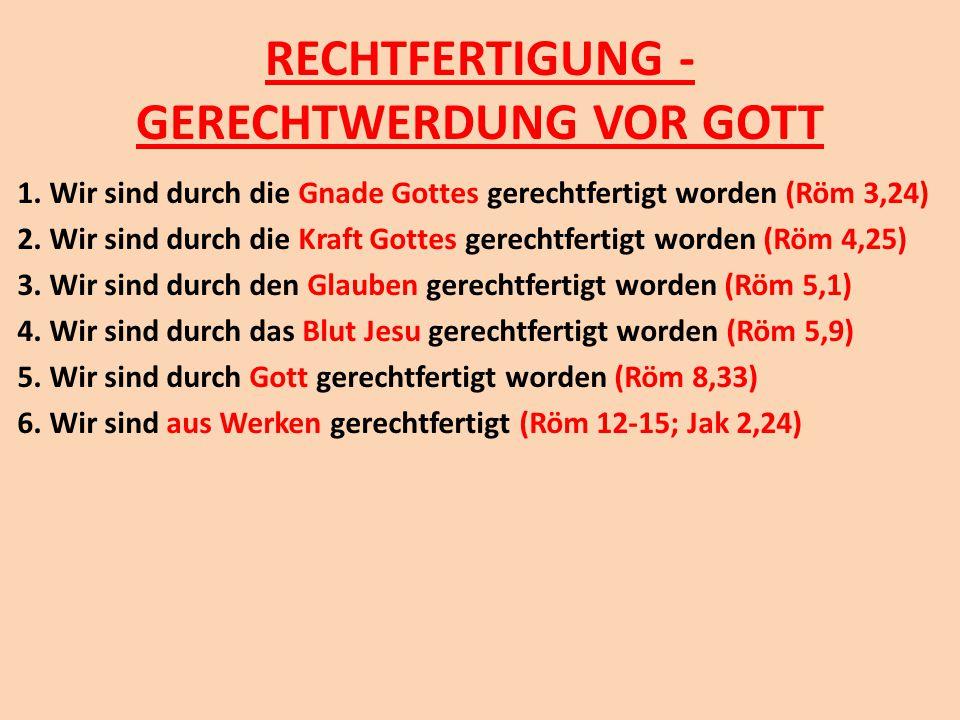 RECHTFERTIGUNG - GERECHTWERDUNG VOR GOTT