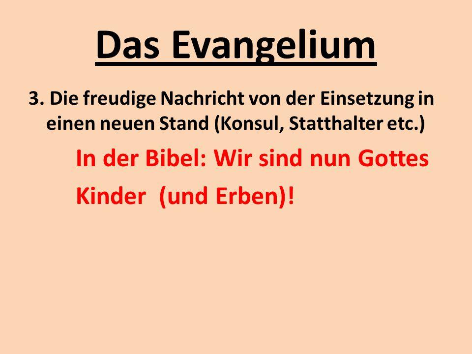 Das Evangelium In der Bibel: Wir sind nun Gottes Kinder (und Erben)!