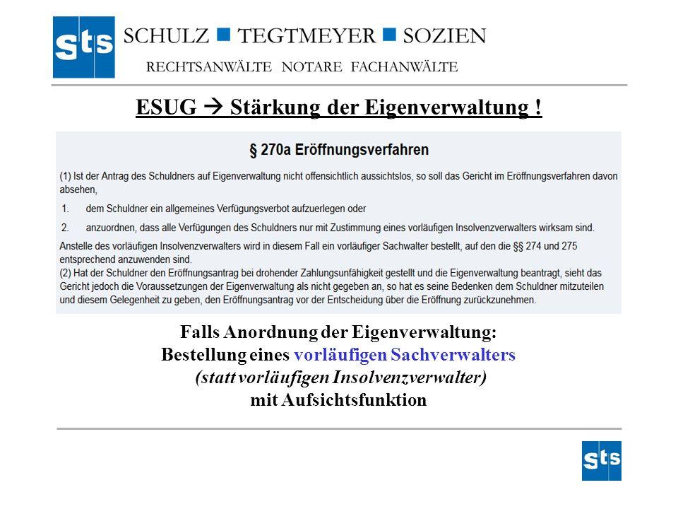 ESUG  Stärkung der Eigenverwaltung !