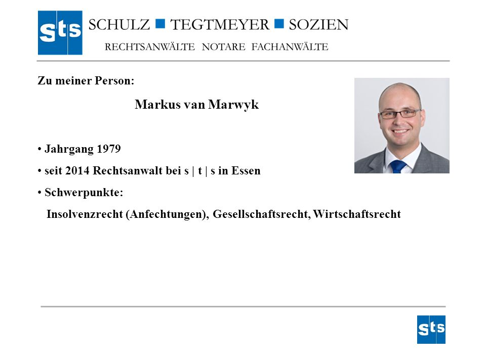 Zu meiner Person: Markus van Marwyk. Jahrgang 1979. seit 2014 Rechtsanwalt bei s | t | s in Essen.
