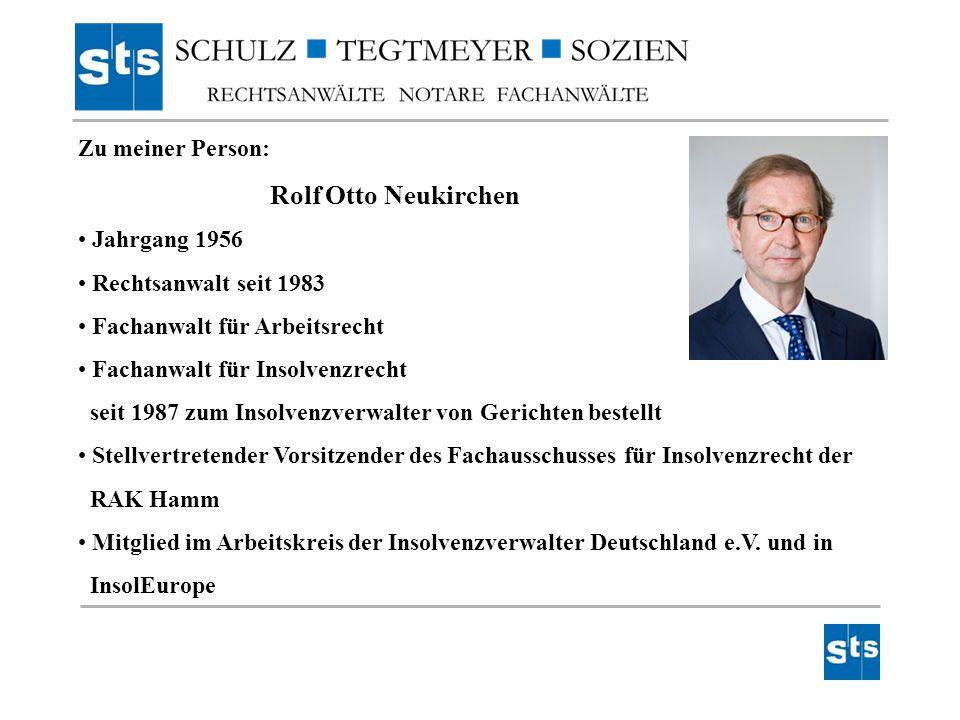 Zu meiner Person: Rolf Otto Neukirchen. Jahrgang 1956. Rechtsanwalt seit 1983. Fachanwalt für Arbeitsrecht.