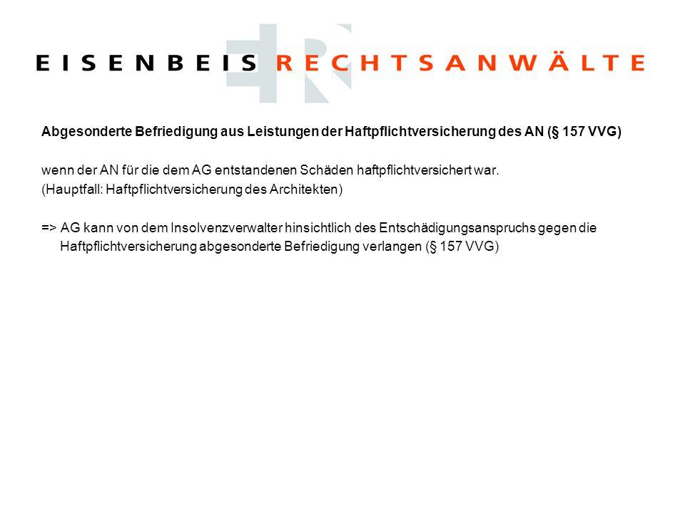 Abgesonderte Befriedigung aus Leistungen der Haftpflichtversicherung des AN (§ 157 VVG)