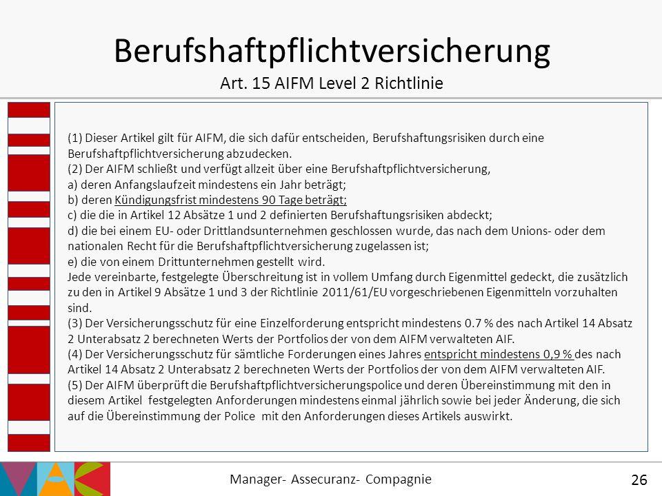 Berufshaftpflichtversicherung Art. 15 AIFM Level 2 Richtlinie