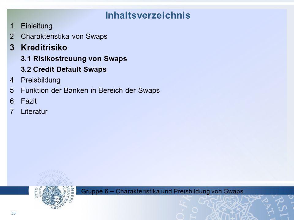 Inhaltsverzeichnis Kreditrisiko Einleitung 2 Charakteristika von Swaps