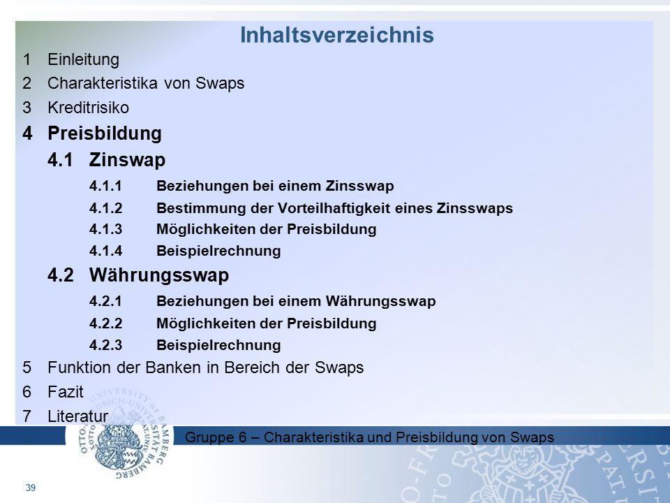 Inhaltsverzeichnis 4 Preisbildung 4.1 Zinswap 1 Einleitung